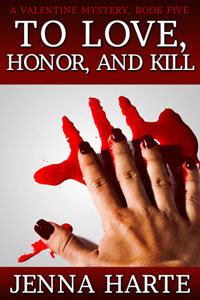 To Love, Honor, and Kill: Valentine Book 5
