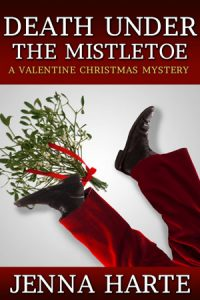 Death Under the Mistletoe: A Valentine Christmas Mystery