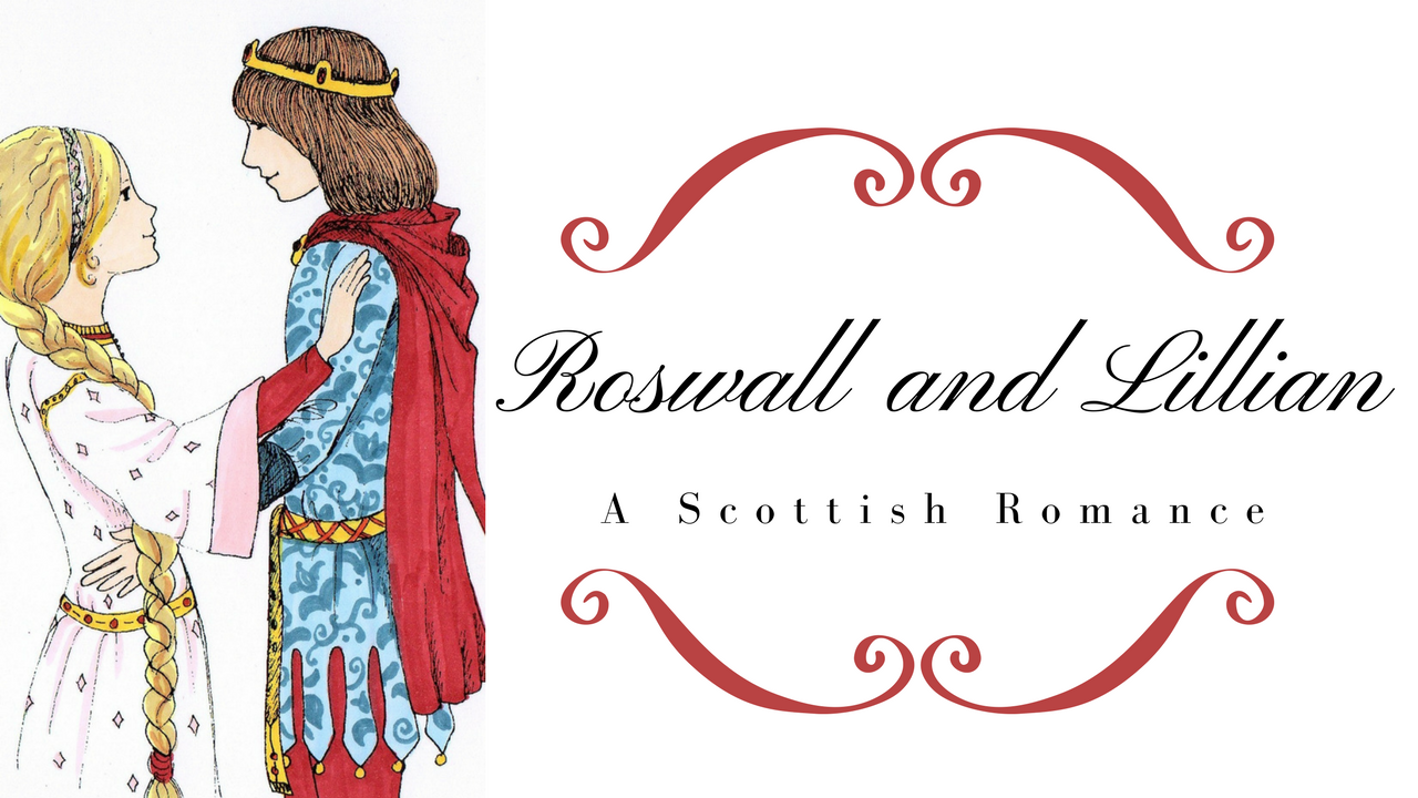Love Lore: Roswall and Lillian, A Scottish Romance